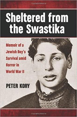 Libro descarga pdf gratis Sheltered from the Swastika: Memoir of a Jewish Boy's Survival amid Horror in World War II by Peter Kory RTF
