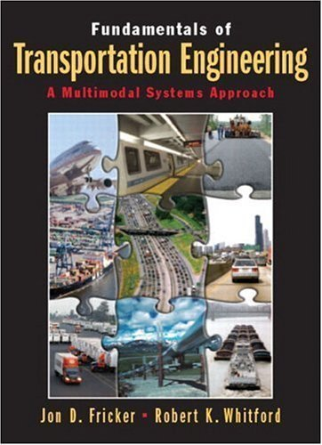 Fundamentals of Transportation Engineering: A Multimodal Systems Approach by Fricker, Jon D. Published by Prentice Hall 1st (first) edition (2004) Hardcover