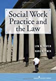Social Work Practice and the Law, Dr. Lyn Slater PhD, Kara Finck JD, 082611766X