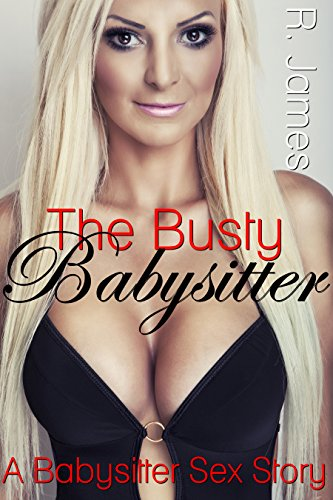 The Busty Babysitter By James R