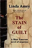 The Stain of Guilt, Linda Amey, 0595315097