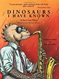 Dinosaurs I Have Known, Barry Louis Polisar, 0938663054