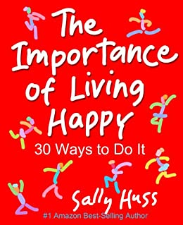 The Importance of Living Happy by [Huss, Sally]