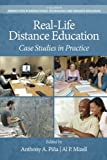 Real-Life Distance Education: Case Studies in Practice (Perspectives in Instructional Technology and Distance Education)