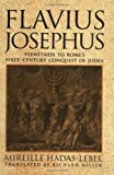 img - for Flavius Josephus: Eyewitness to Rome's First-Century Conquest of Judaea by Mireille Hadas-Lebel (2001-01-29) book / textbook / text book