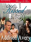 Front cover for the book I Kissed a Boy by Addison Avery