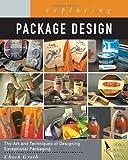Exploring Package Design (Design Exploration Series)