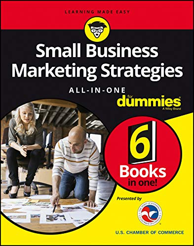 Small Business Marketing Strategies All-In-One For Dummies (The Best Marketing Strategies For Small Businesses)
