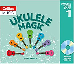 Ukulele Magic: Pupil's Edition (Tutor Book+CD): Amazon co uk