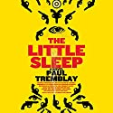 The Little Sleep Audiobook by Paul Tremblay Narrated by Stephen R. Thorne