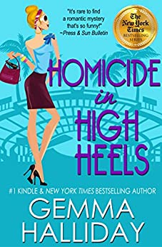 Homicide in High Heels (High Heels Mysteries #8): a Humorous Romantic Mystery by [Halliday, Gemma]