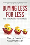 img - for Buying Less for Less: How to avoid the Marketing Procurement dilemma book / textbook / text book