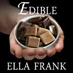 Edible: Exquisite, Book 3 | Ella Frank