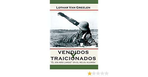 Amazon.com: Vendidos y Traicionados (Spanish Edition) eBook: Lothar van Greelen: Kindle Store