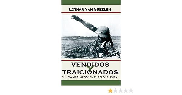 Amazon.com: Vendidos y Traicionados (Spanish Edition) eBook: Lothar van Greelen: Kindle Store