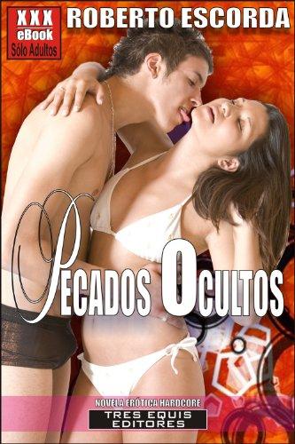 PECADOS OCULTOS (NOVELA ERÓTICA) (Spanish Edition)