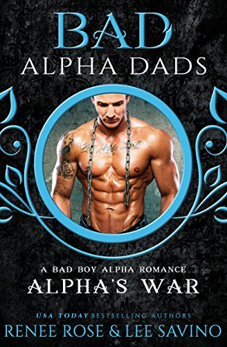 Alpha's War: a BAD Alpha Dad Romance (Bad Boy Alphas Book 7) cover