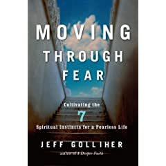 Learn more about the book, Moving Through Fear: Cultivating the 7 Spiritual Instincts for a Fearless Life