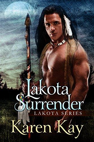 LAKOTA SURRENDER (Lakota Warrior Series Book 1)