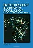 Biotechnology in Growth Regulation, R. B. Heap, 040701473X