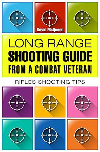 Long range shooting guide from a combat veteran.: Rifles shooting (Tip Range)