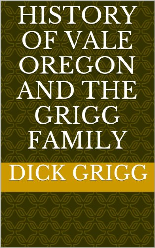Used, HISTORY OF VALE OREGON AND THE GRIGG FAMILY for sale  Delivered anywhere in USA