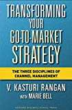 img - for Transforming Your Go-to-Market Strategy: The Three Disciplines of Channel Management book / textbook / text book