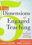 img - for The 5 Dimensions of Engaged Teaching: A Practical Guide for Educators book / textbook / text book