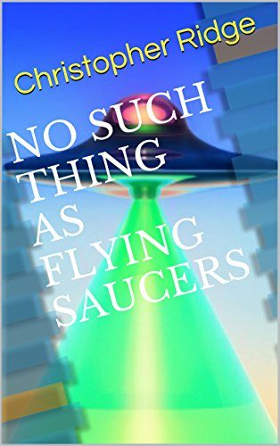 NO SUCH THING AS FLYING SAUCERS