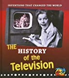 The History of the Television (Inventions that Changed the World)