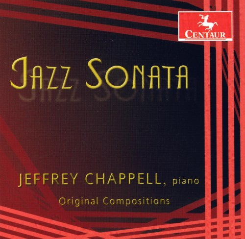 Chappell, J.: American Sonata / Piano Trio / On the Wings / Pop Songs Without Words / Jazz Sonata / Melancholy Moon / Banana Jam -
