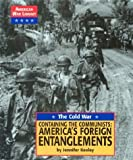 img - for The Cold War: Containing the Communists: America's Foreign Entanglements (American war library) by Jennifer Keeley (2003-01-31) book / textbook / text book