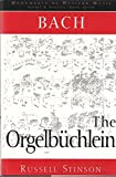 Bach: The Orgelbüchlein (Monuments of Western Music) (English and German Edition)