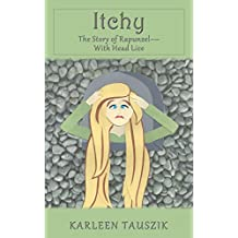 Itchy: The Story of Rapunzel-With Head Lice (Tangled Tales)