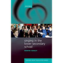 Singing in the Lower Secondary School: UPDF eBook (Oxford Music Education)