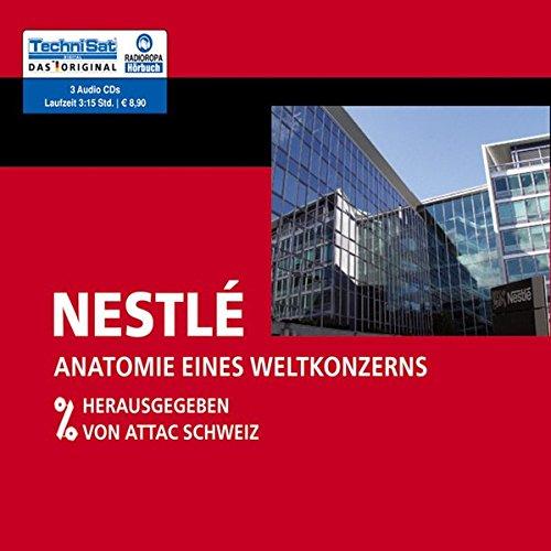 NESTLE - Anatomie eines Weltkonzerns