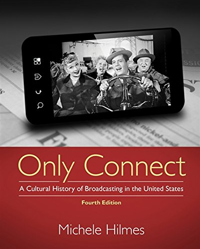 Only Connect: A Cultural History of Broadcasting in the United States