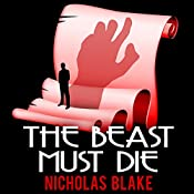 The Beast Must Die: Nigel Strangeways, Book 4 | Nicholas Blake