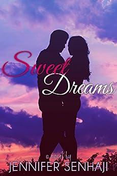 Sweet Dreams (Sunset Dreams Series Book 1) by [Senhaji, Jennifer]