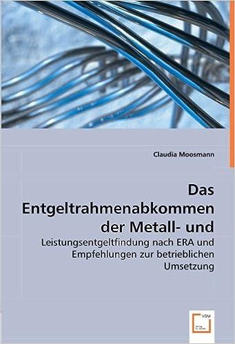 Das Entgeltrahmenabkommen der Metall- und Elektroindustrie: Leistungsentgeltfindung nach ERA und Empfehlungen zur betrieblichen Umsetzung