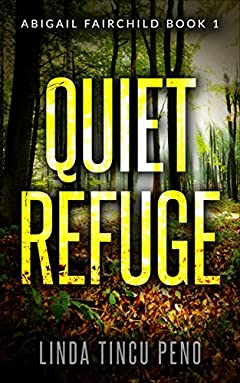 Quiet Refuge: A Mystery Suspense Thriller (Abigail Fairchild Mystery Book 1)
