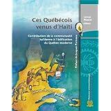 Ces Québécois venus d'Haïti - Contribution de la communauté haïtienne à l'édification du Québec moderne