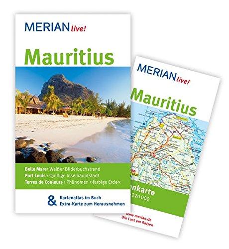 MERIAN live! Reiseführer Mauritius: MERIAN live! - Mit Kartenatlas im Buch und Extra-Karte zum Herausnehmen