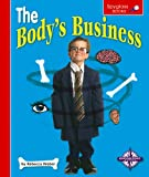 The Body's Business, Rebecca Weber, 0756506220