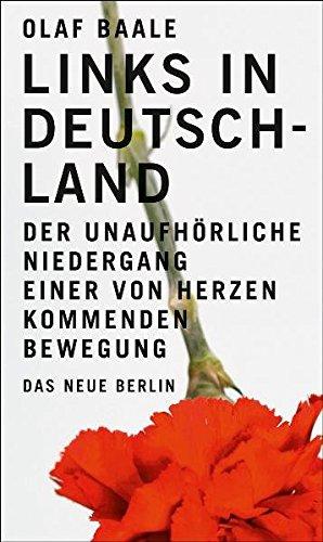 Links in Deutschland: Der unaufhörliche Niedergang einer von Herzen kommenden Bewegung
