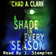 A Shade for Every Season Audiobook by Chad A. Clark Narrated by J. Stempien
