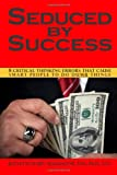 Seduced By Success: 8 Critical Thinking Errors That Cause Smart People To Do Dumb Things (Volume 1), Jeanette Mary Magdalene, 0988352117
