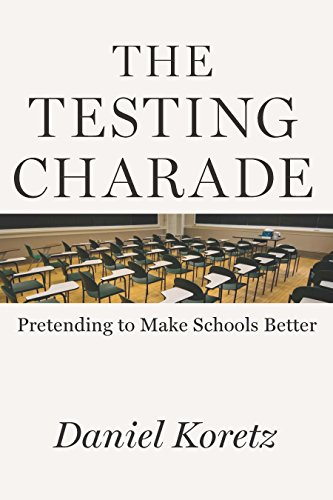 Amazoncom The Testing Charade Pretending To Make Schools Better
