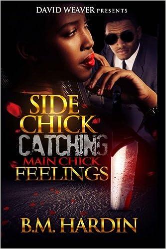 Amazoncom Side Chick Catching Main Chick Feelings Volume 1