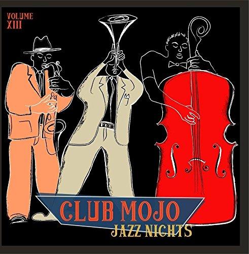 Price comparison product image Club Mojo: Jazz Nights,  Vol. 13